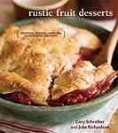 Rustic Fruit Desserts: Crumbles, Buck...