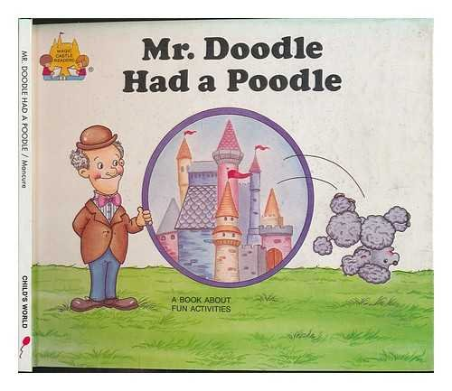 Mr. Doodle Had a Poodle / by Jane Belk Moncure ; Illustrated by Linda Hohag and Lori Jacobson ()