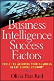 img - for Business Intelligence Success Factors: Tools for Aligning Your Business in the Global Economy book / textbook / text book