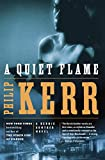 A Quiet Flame: A Bernie Gunther Novel