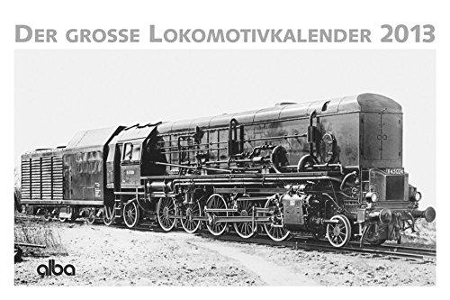 Alba Der Große Lokomotivenkalender 2013