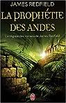 La prophétie des Andes : L'intégrale : La prophétie des Andes ; La dixième prophétie ; Le secret de Shambhala par Redfield