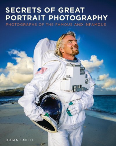 Secrets of Great Portrait Photography: Photographs of the Famous and Infamous (V…