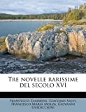 img - for Tre novelle rarissime del secolo XVI (Italian Edition) book / textbook / text book