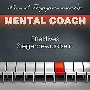 Effektives Siegerbewusstsein (Mental Coach) Hörbuch