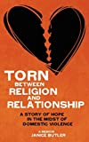 Torn Between Religion and Relationship, Janice Butler, 0981980740