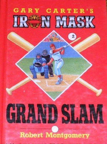 Grand Slam (Gary Carter's Iron Mask Series) -