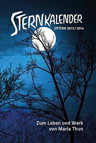 Sternkalender 2013/2014: Zum Leben und Werk von Maria Thun