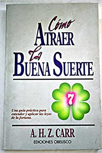 Como Atraer La Buena Suerte 2 Edicion Spanish Edition Albert