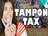TAMPON TAX UNWRAPPED