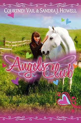 Angels Club (One Kid, One Horse, Can Change the World) by [Vail, Courtney, Howell, Sandra J]