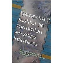 """Semestre 3 Institut de formation en soins infirmiers: Réussir l'unité d'enseignement 02.05.S3 """"processus inflammatoires et infectieux"""" (French Edition)"""