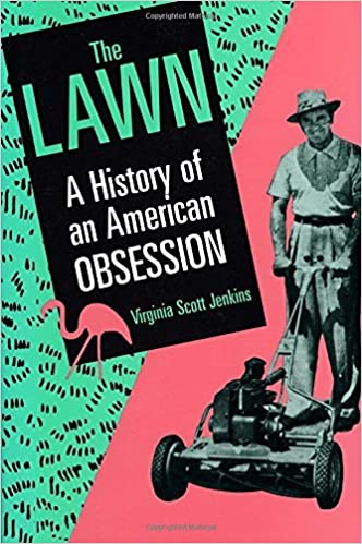 The Lawn: A History of an American Obsession by Virginia Scott Jenkins (1994-04-17)
