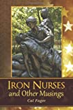 Iron Nurses, Cal Fager, 147761950X