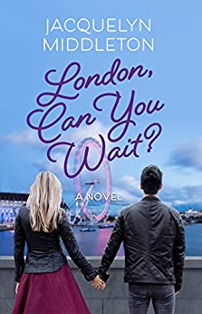 London, Can You Wait? by [Middleton, Jacquelyn]