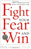 Fight Your Fear and Win, Don Greene, 076790625X