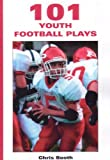 101 Youth Football Plays, Chris Booth, 1585180246