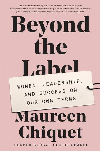 Download Beyond the Label: Women, Leadership, and Success on Our Own Terms PDF