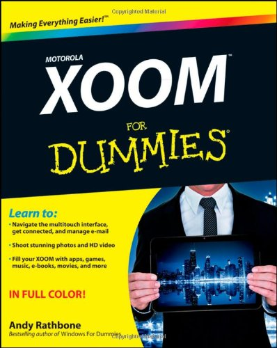 [PDF] Motorola XOOM For Dummies Free Download | Publisher : For Dummies | Category : Computers & Internet | ISBN 10 : 1118088352 | ISBN 13 : 9781118088357