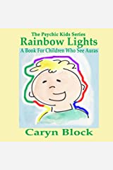 Rainbow Lights: A Book for Children Who See Auras (The Psychic Kids Series) (Volume 4) Paperback