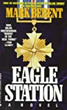 img - for Eagle Station by Mark Berent (1993-11-01) book / textbook / text book