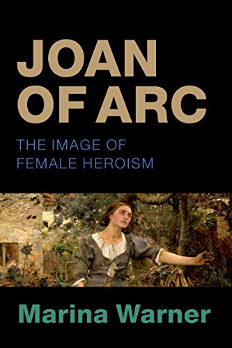 (Joan of Arc: The Image of Female Heroism)