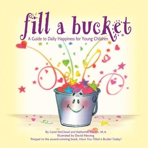 Fill a Bucket: A Guide to Daily Happiness for Young Children cover