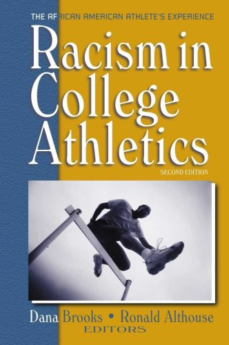 Racism in College Athletics : The African American Athlete's Experience, 2nd Edition