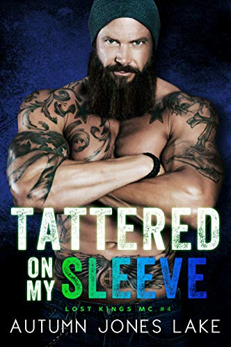 (Tattered on My Sleeve (Lost Kings MC #4))