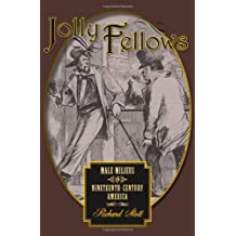 Jolly Fellows: Male Milieus in Nineteenth-Century America (Gender Relations in the American Experience)