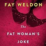 The Fat Woman's Joke: A Novel   Fay Weldon