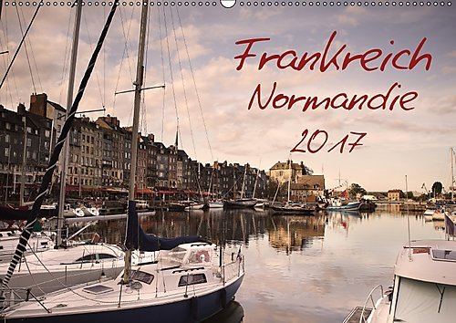 Frankreich Normandie (Wandkalender 2017 DIN A2 quer)