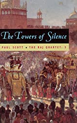 The Raj Quartet, Volume 3: The Towers of Silence (Phoenix Fiction)