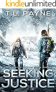 Seeking Justice: A Post Apocalyptic EMP Survival Thriller (Gateway to Chaos Series Book Three)