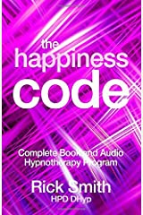 The Happiness Code: Complete Book and Audio Hypnotherapy Program Paperback