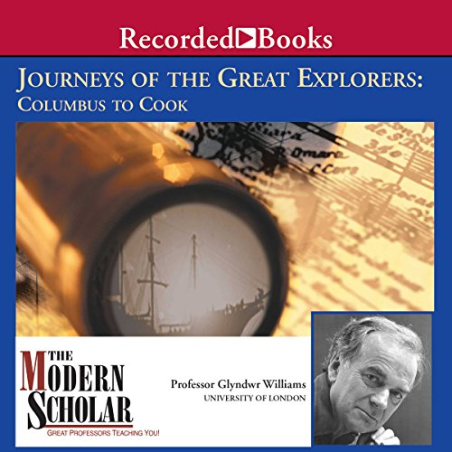 (The Modern Scholar: Journeys of the Great Explorers: Columbus to Cook )