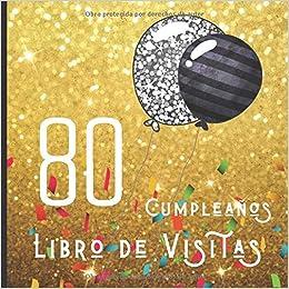 80 Cumpleaños Libro de Visitas: Feliz Celebración del 80 ...