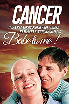Cancer: It can be a Lonely Journey (Self Growth Book 4) by [Millicent, Ron]