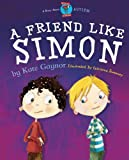 A Friend Like Simon - Autism / ASD (Moonbeam childrens book award winner 2009) - Special Stories Series 2 (Volume 1)