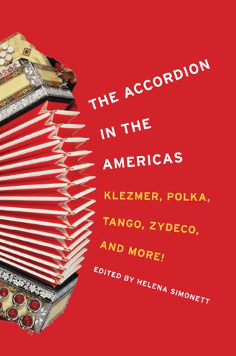 The Accordion in the Americas: Klezmer, Polka, Tango, Zydeco, and More! (Music in American (Accordion Polka Music)