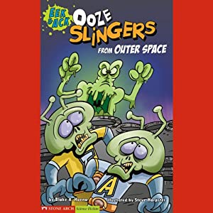 Ooze Slingers from Outer Space Audiobook