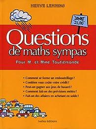 Questions de maths sympas : Pour M. Et Mme Toutlemonde par Hervé Lehning
