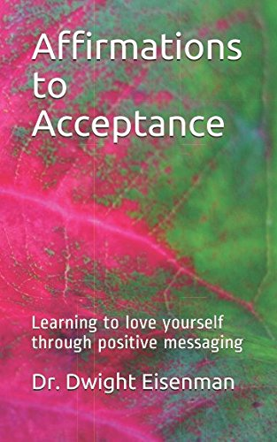 Positive Affirmations Love (Affirmations to Acceptance: Learning to love yourself through positive messaging)