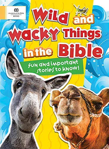 (Wild and Wacky Things in the Bible)