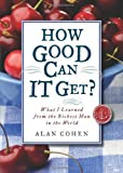 How Good Can It Get?, Alan Cohen, 1571746544