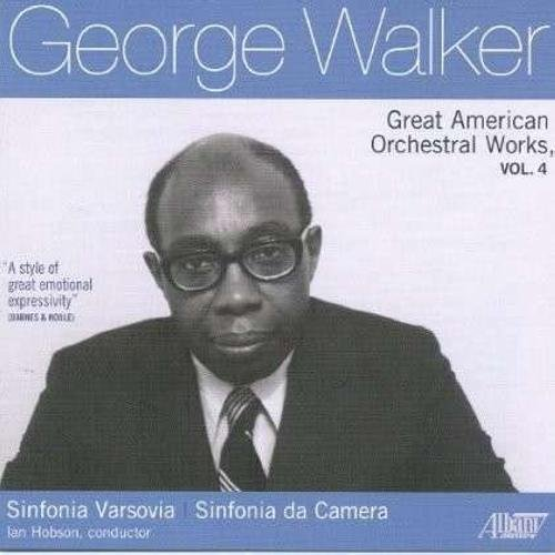 George Walker: Great American Orchestral Works, Vol. 4 by Albany Records