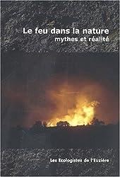 Le feu dans la nature : Mythes et réalités