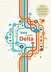 How to Pass Delta: Fully updated for the 2015 syllabus (English Edition)