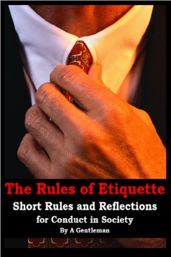 Reflections European Dinner (The Rules of Etiquette - Short Rules and Reflections for Conduct in Society)