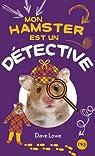 Mon Hamster, tome 6 : Mon hamster est un détective par LOWE